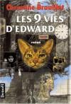 Les neuf vies d'Edward - Chrystine Brouillet