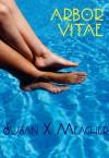 Arbor Vitae - Susan X. Meagher