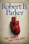 The Boxer and the Spy - Robert B. Parker