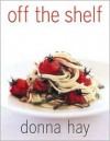 Off The Shelf: Cooking From the Pantry - Donna Hay, Con Poulos