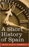 A Short History of Spain - Mary Platt Parmele