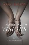 Unraveled Visions - Nina Milton