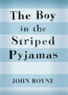 The Boy in the Striped Pyjamas - John Boyne