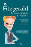 I grandi romanzi e i racconti - F. Scott Fitzgerald, Massimo Bacigalupo, Walter Mauro, Giancarlo Buzzi