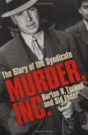Murder, Inc.: The Story Of The Syndicate - Burton B. Turkus, Sid Feder