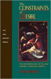 The Constraints of Desire: The Anthropology of Sex and Gender in Ancient Greece - John J. Winkler