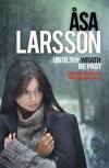 Until Thy Wrath Be Past (A Rebecka Martinsson Investigation) - Åsa Larsson, Laurie Thompson