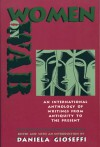 Women on War: An International Anthology of Writings from Antiquity to the Present - Daniela Gioseffi