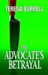 The Advocate's Betrayal - Teresa Burrell