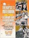 The Therapist's Notebook for Lesbian, Gay, and Bisexual Clients: Homework, Handouts, and Activities for Use in Psychotherapy (Haworth Practical Practice in Mental Health) - Joy S. Whitman, Joy S. Whitman