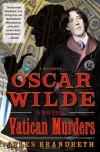 Oscar Wilde and the Vatican Murders (The Oscar Wilde Murder Mysteries #5) - Gyles Brandreth