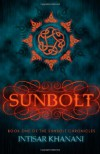 Sunbolt (The Sunbolt Chronicles) (Volume 1) - Intisar Khanani