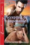 Accepting The Impossible - Gabrielle Evans