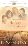 Halfway to Forever - Karen Kingsbury