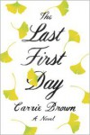 The Last First Day: A Novel - Carrie Brown