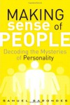 Making Sense of People: Decoding the Mysteries of Personality - Samuel Barondes