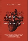 Bloodletting & Miraculous Cures - Vincent Lam