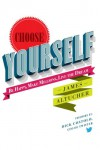 Choose Yourself! - James Altucher