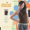 Altered Clothing: Hip Fixes and Transformations with a Needle and Thread - Kathleen Maggio, Tim Maggio