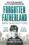 Forgotten Fatherland - Ben Macintyre