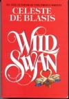 Wild Swan - Celeste De Blasis, Celeste Deblasis