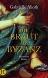 Die Braut aus Byzanz: Historischer Roman (insel taschenbuch) - Gabrielle Alioth