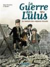 La guerre des Lulus, tome 1 : La maison des enfants trouvés - Hautière Régis