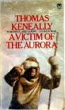 A Victim of the Aurora - Thomas Keneally