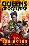 Queens of the Apocalypse - Rob Rosen