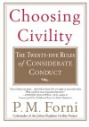 Choosing Civility: The Twenty-five Rules of Considerate Conduct - P.M. Forni