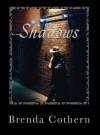 Shadows: Where Secrets May Hide - Brenda Cothern