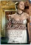 Nove regole da ignorare per farlo innamorare (Leggereditore Narrativa) - Sarah MacLean