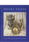 Polski fajans. Katalog zbiorów Muzeum Zamkowego w Malborku - Urszula Jastrzembska