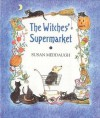 The Witches' Supermarket - Susan Meddaugh