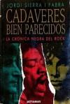 Cadáveres bien parecidos - Jordi Sierra i Fabra