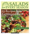 Salads for Every Season: 25 Salads from Earthbound Farm: A Workman Short - Myra Goodman