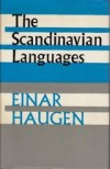 The Scandinavian Languages: An Introduction to Their History - Einar Ingvald Haugen