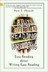 Easy Reading Writing: Easy Reading about Writing Easy Reading - Peter E. Abresch