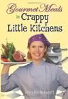 Gourmet Meals in Crappy Little Kitchens - Jennifer Schaerti