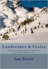 Landscapes & Cycles: An Environmentalist's Journey to Climate Skepticism - Jim Steele