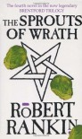 The Sprouts of Wrath - Robert Rankin