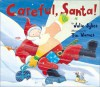 Careful, Santa! - Julie Sykes, Tim Warnes