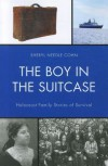 The Boy in the Suitcase: Holocaust Family Stories of Survival - Sheryl Needle Cohn