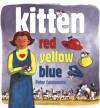 Kitten Red, Yellow, Blue - Peter Catalanotto