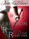 FREEDOM : The Rake And The Recluse : Part One - Jenn LeBlanc