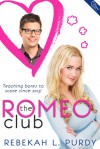 The Romeo Club - Rebekah L. Purdy