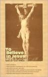 To Believe in Jesus - Ruth Burrows