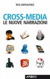 Cross-media: le nuove narrazioni - Max Giovagnoli