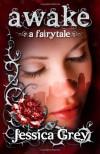 Awake: A Fairytale - Jessica Grey