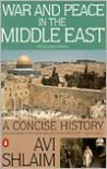 War and Peace in the Middle East: A Concise History, Revised and Updated - Avi Shlaim